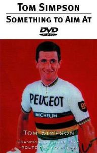 Something To Aim At: The Tom Simpson Story DVD